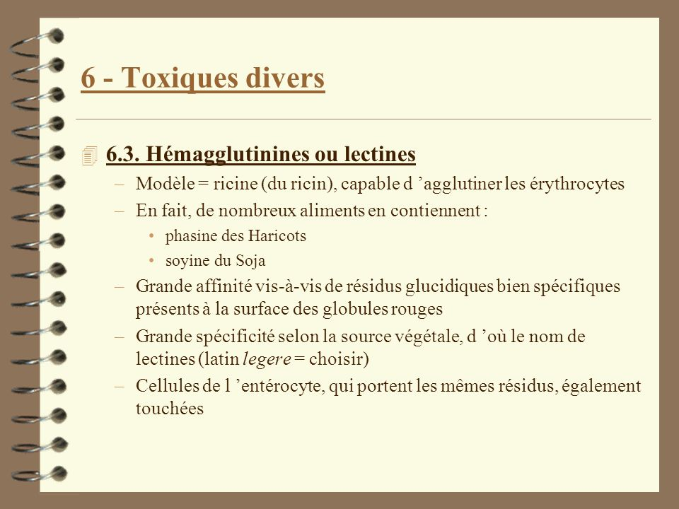 6 - Toxiques divers 6.3. Hémagglutinines ou lectines