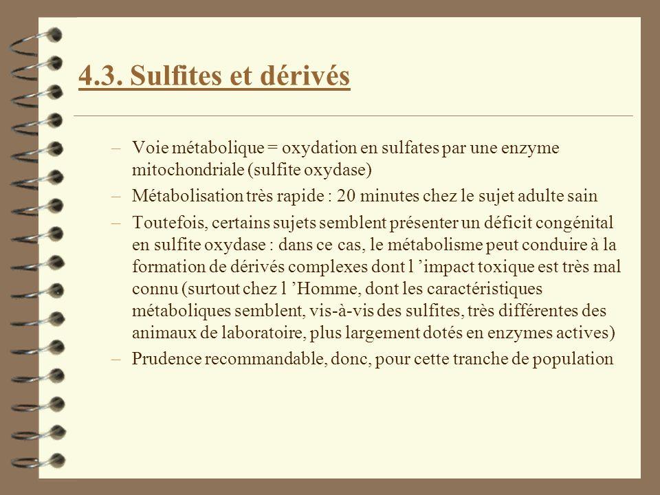 4.3. Sulfites et dérivés Voie métabolique = oxydation en sulfates par une enzyme mitochondriale (sulfite oxydase)