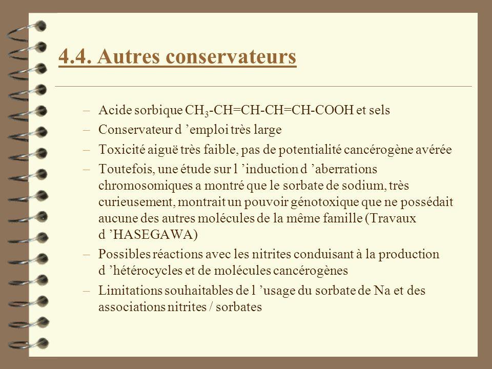 4.4. Autres conservateurs Acide sorbique CH3-CH=CH-CH=CH-COOH et sels