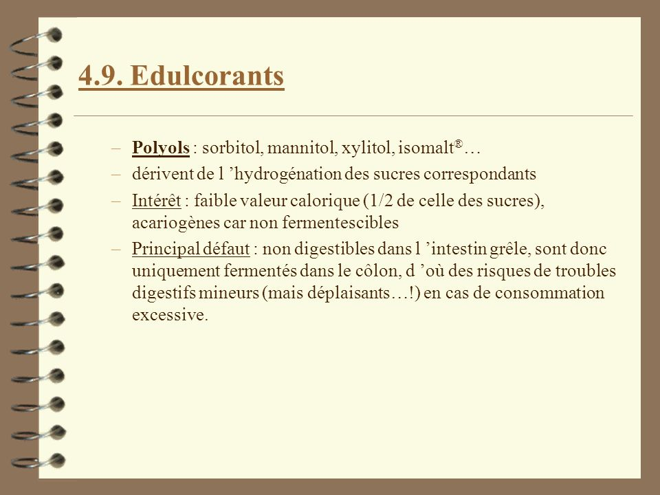 4.9. Edulcorants Polyols : sorbitol, mannitol, xylitol, isomalt®…