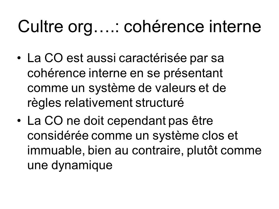 Cultre org….: cohérence interne