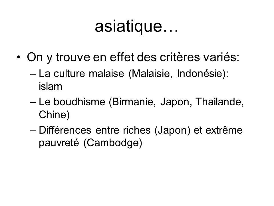 asiatique… On y trouve en effet des critères variés: