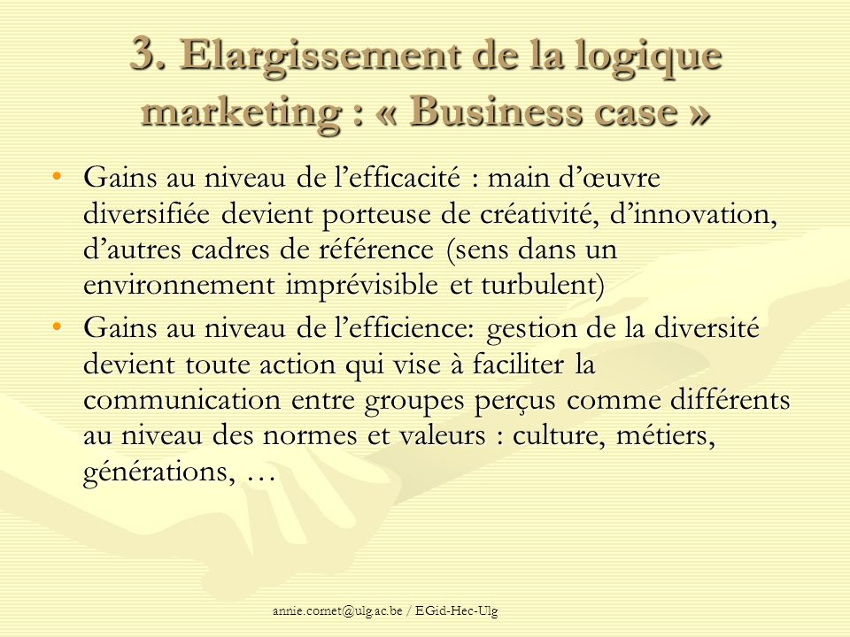 3. Elargissement de la logique marketing : « Business case »