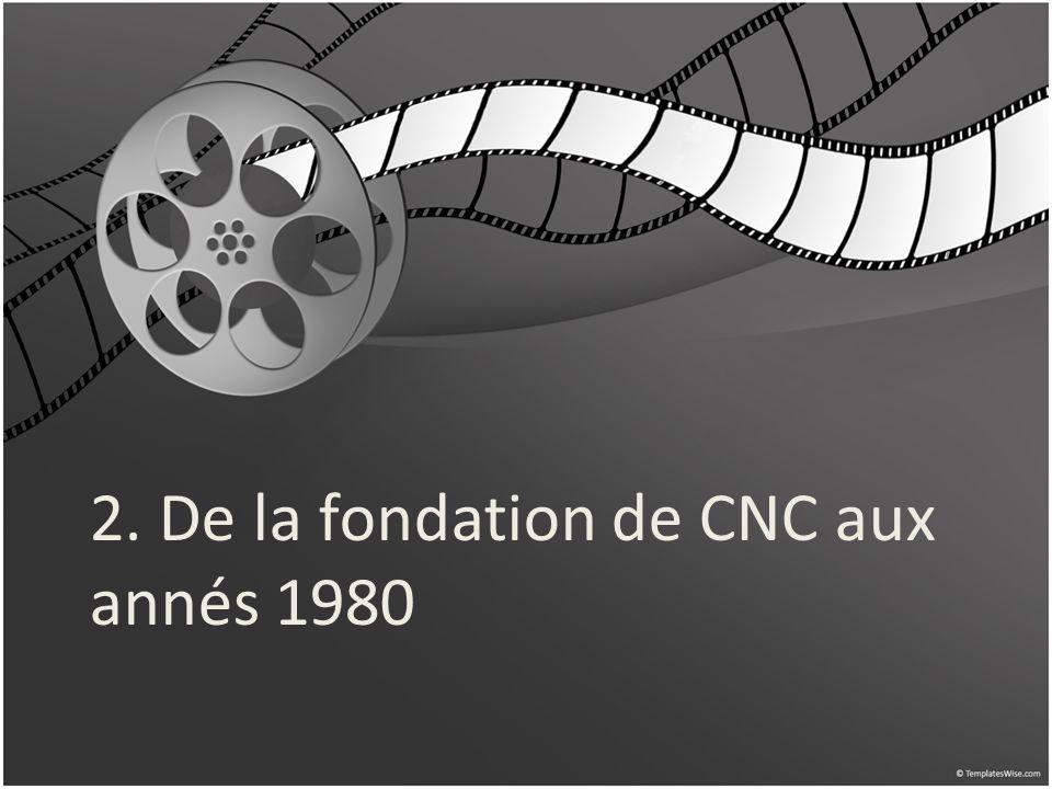 2. De la fondation de CNC aux annés 1980