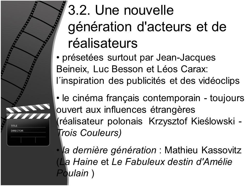 3.2. Une nouvelle génération d acteurs et de réalisateurs