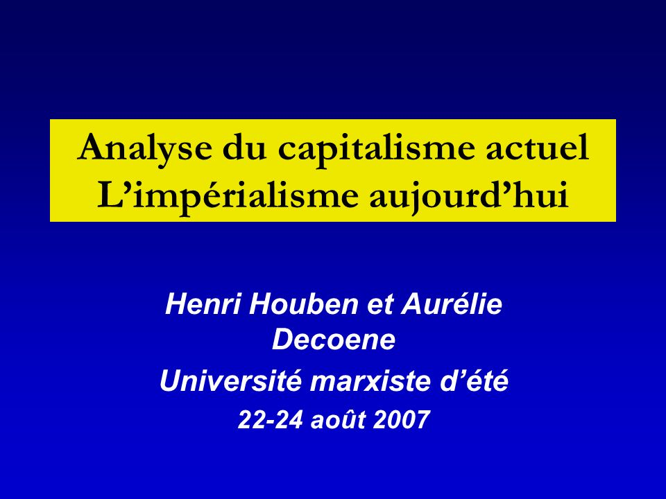Analyse du capitalisme actuel L'impérialisme aujourd'hui