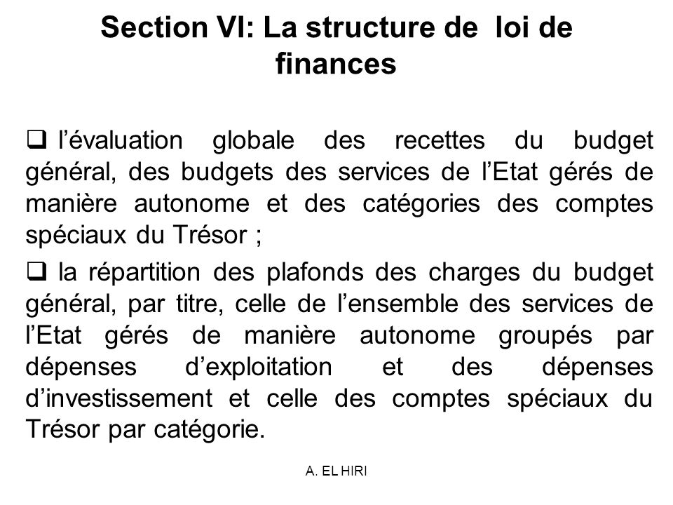 Section VI: La structure de loi de finances