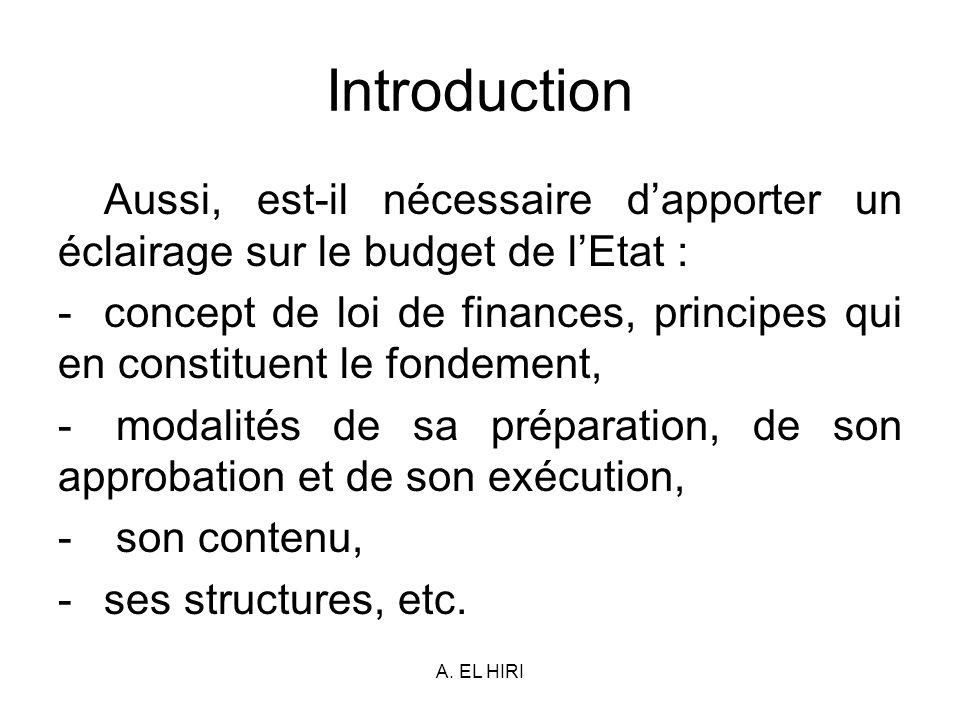 Introduction Aussi, est-il nécessaire d'apporter un éclairage sur le budget de l'Etat :