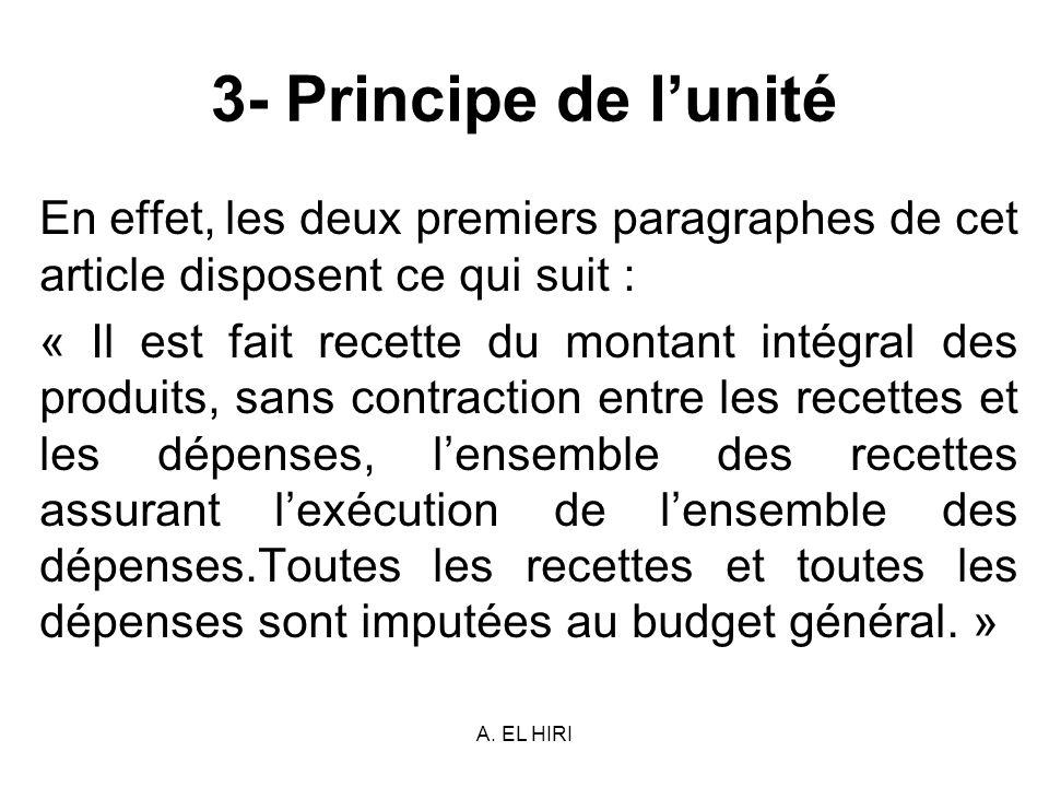 3- Principe de l'unité En effet, les deux premiers paragraphes de cet article disposent ce qui suit :
