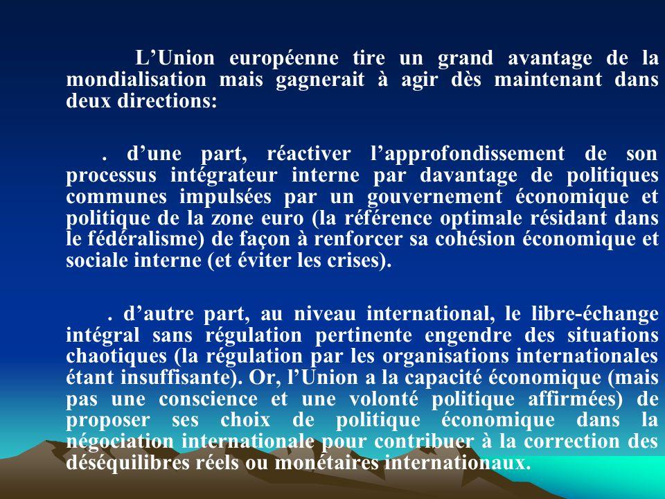 L'Union européenne tire un grand avantage de la mondialisation mais gagnerait à agir dès maintenant dans deux directions: