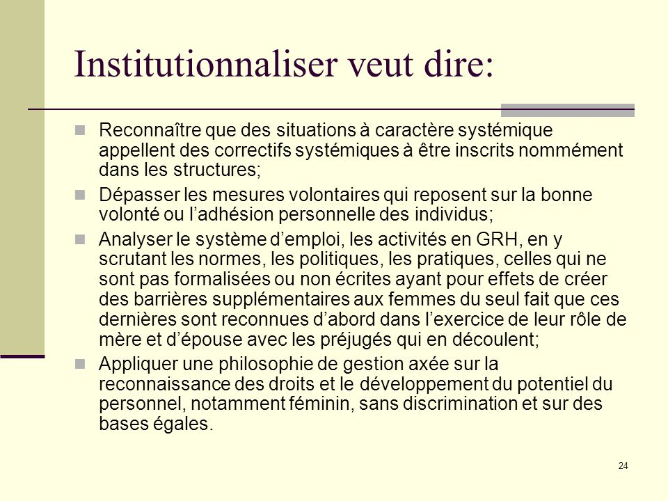 Institutionnaliser veut dire: