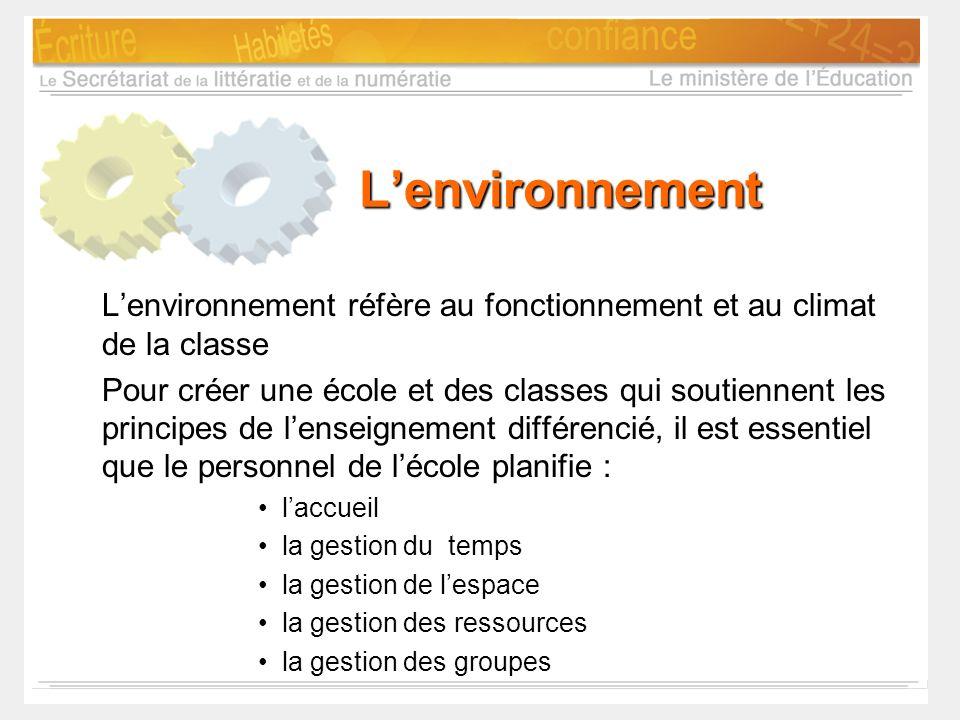 L'environnement L'environnement réfère au fonctionnement et au climat de la classe.