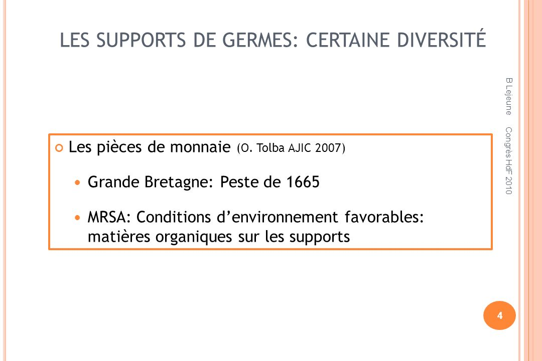 LES SUPPORTS DE GERMES: CERTAINE DIVERSITÉ