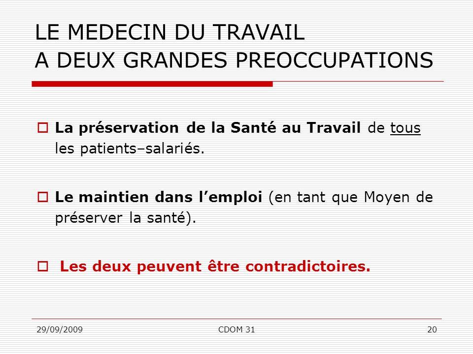 LE MEDECIN DU TRAVAIL A DEUX GRANDES PREOCCUPATIONS