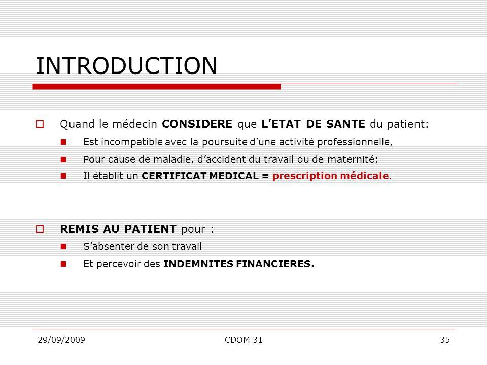 INTRODUCTION Quand le médecin CONSIDERE que L'ETAT DE SANTE du patient: Est incompatible avec la poursuite d'une activité professionnelle,
