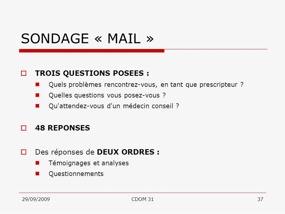 SONDAGE « MAIL » TROIS QUESTIONS POSEES : 48 REPONSES