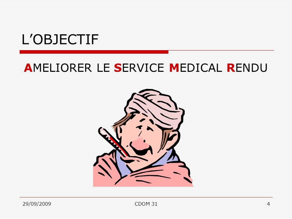 AMELIORER LE SERVICE MEDICAL RENDU