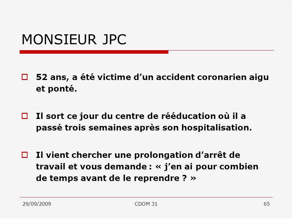 MONSIEUR JPC 52 ans, a été victime d'un accident coronarien aigu et ponté.