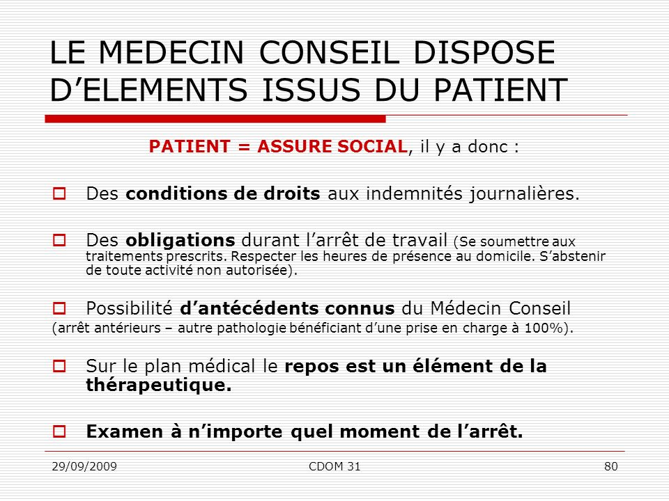 LE MEDECIN CONSEIL DISPOSE D'ELEMENTS ISSUS DU PATIENT
