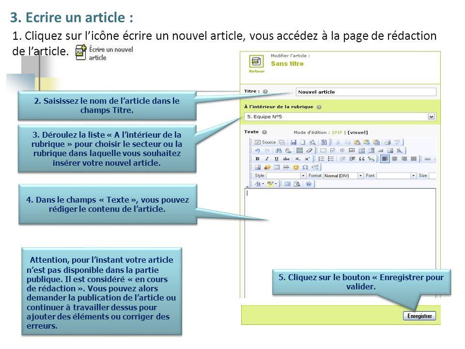 3. Ecrire un article : 1. Cliquez sur l'icône écrire un nouvel article, vous accédez à la page de rédaction de l'article.