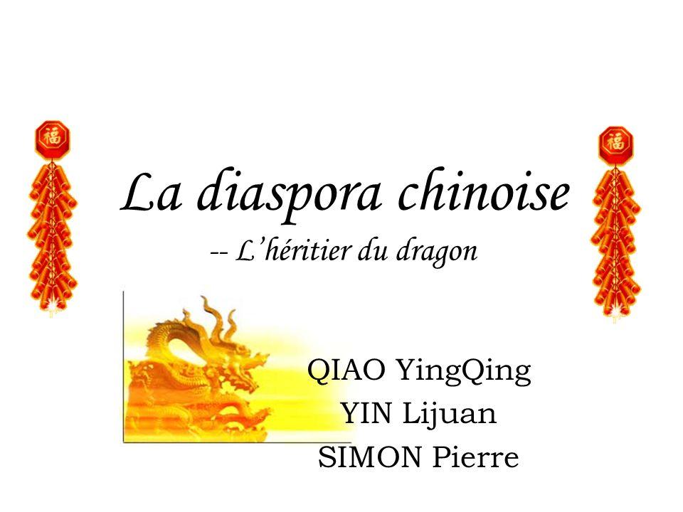 La diaspora chinoise -- L'héritier du dragon
