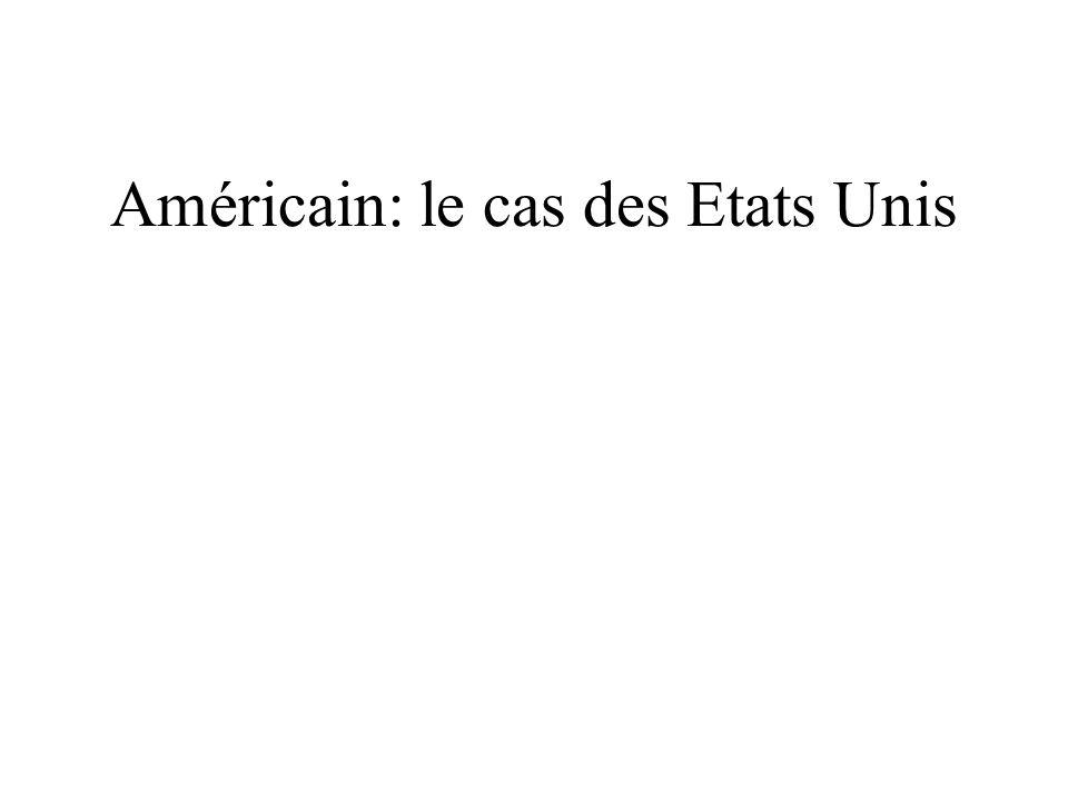 Américain: le cas des Etats Unis