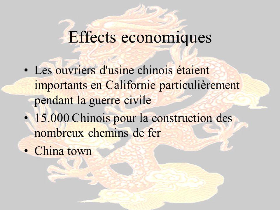 Effects economiques Les ouvriers d usine chinois étaient importants en Californie particulièrement pendant la guerre civile.