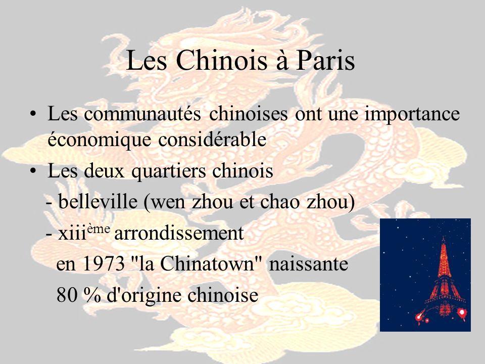 Les Chinois à Paris Les communautés chinoises ont une importance économique considérable. Les deux quartiers chinois.