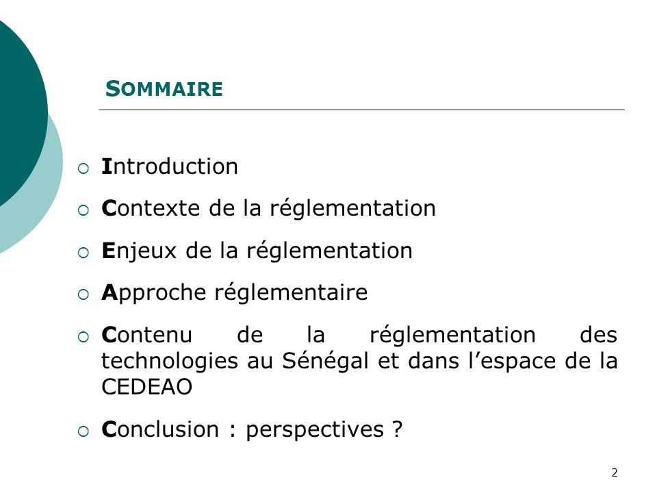 SOMMAIRE Introduction. Contexte de la réglementation. Enjeux de la réglementation. Approche réglementaire.