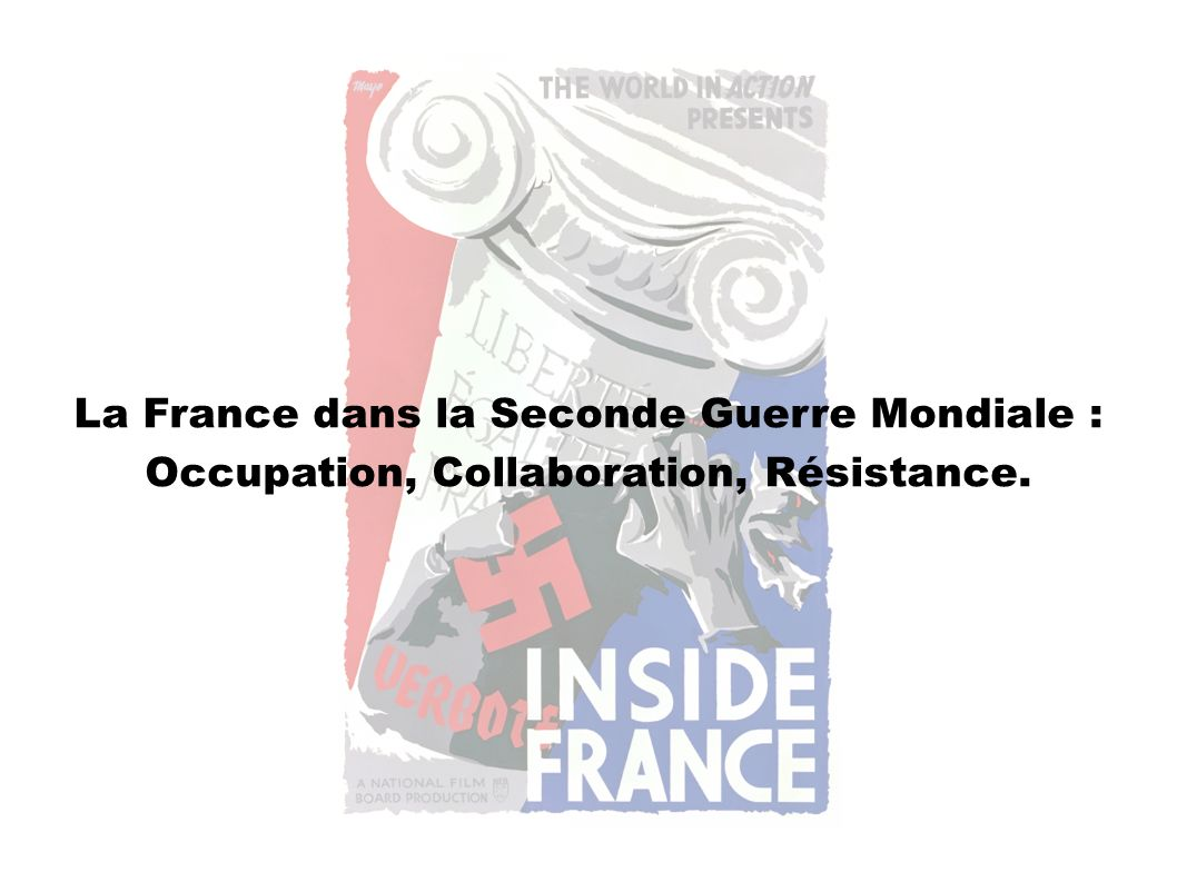 La France dans la Seconde Guerre Mondiale :