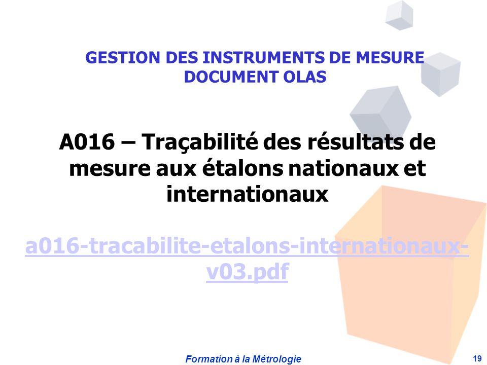 A016 – Traçabilité des résultats de mesure aux étalons nationaux et