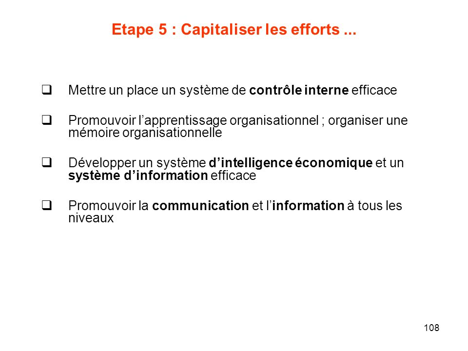 Etape 5 : Capitaliser les efforts ...