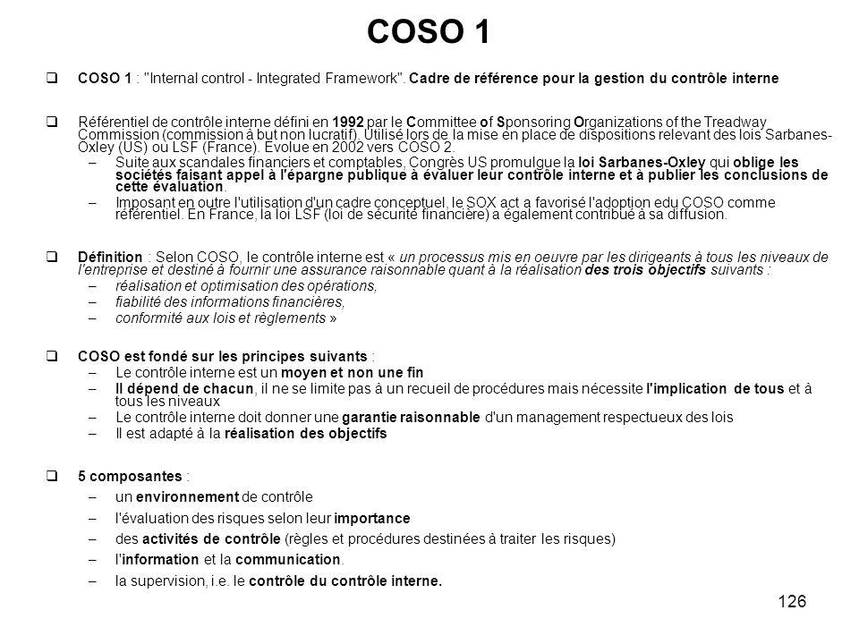 COSO 1 COSO 1 : Internal control - Integrated Framework . Cadre de référence pour la gestion du contrôle interne.