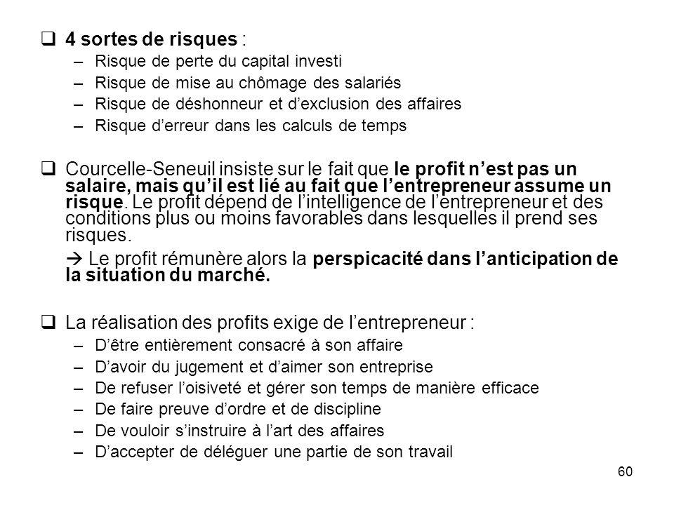 La réalisation des profits exige de l'entrepreneur :
