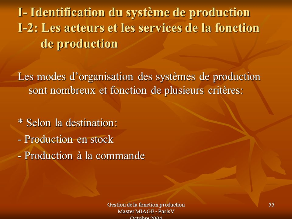 Gestion de la fonction production Master MIAGE - ParisV Octobre 2004
