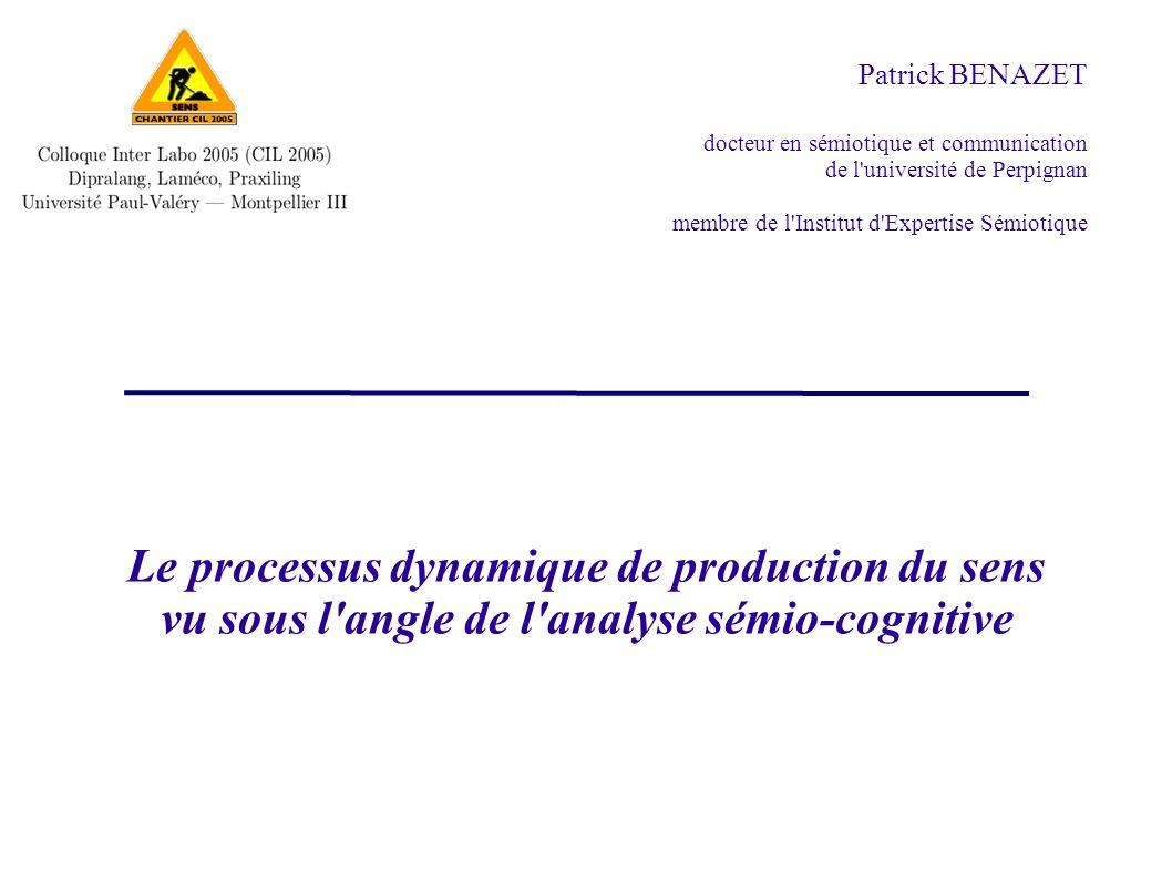 Patrick BENAZET docteur en sémiotique et communication de l université de Perpignan membre de l Institut d Expertise Sémiotique