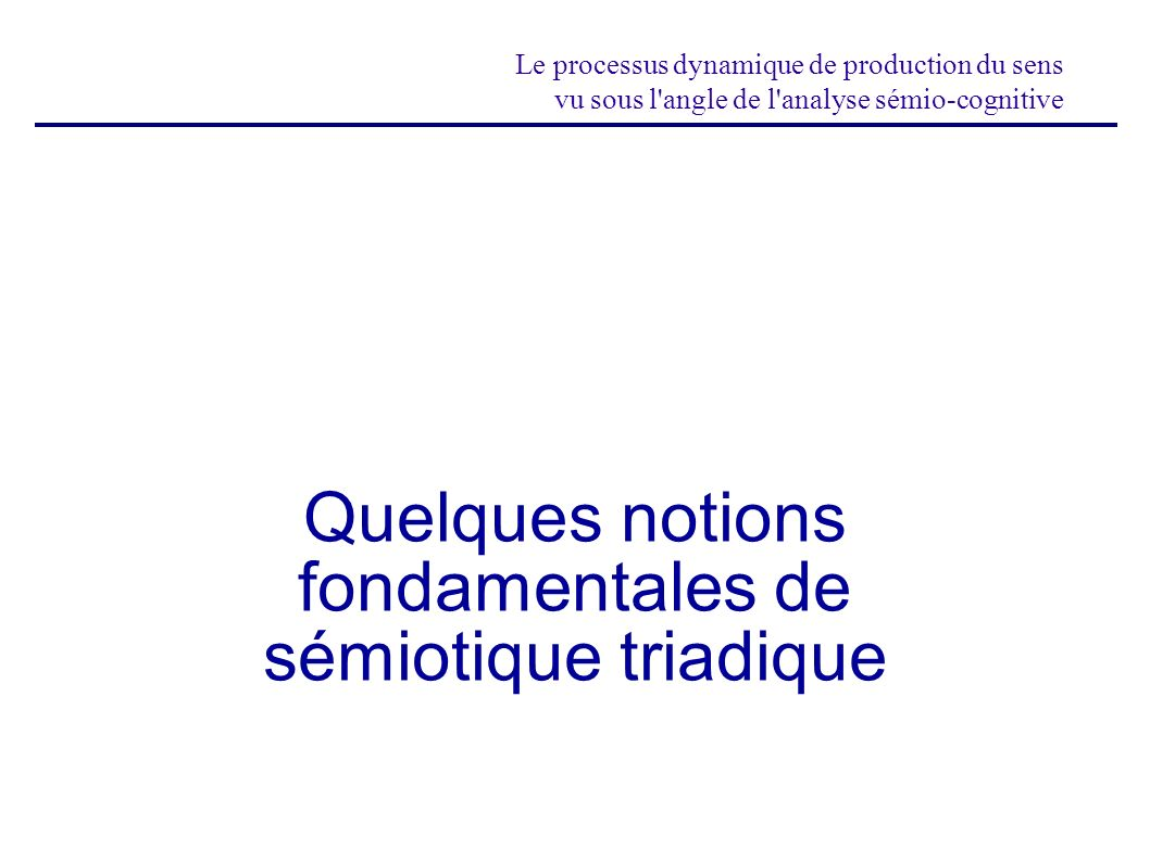 Quelques notions fondamentales de sémiotique triadique