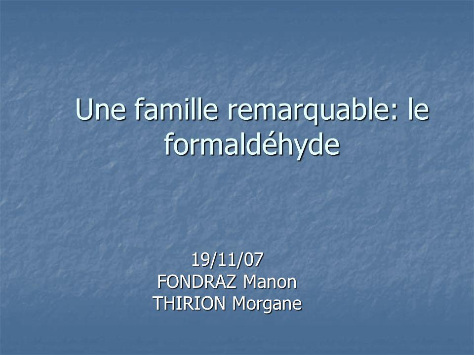 Une famille remarquable: le formaldéhyde