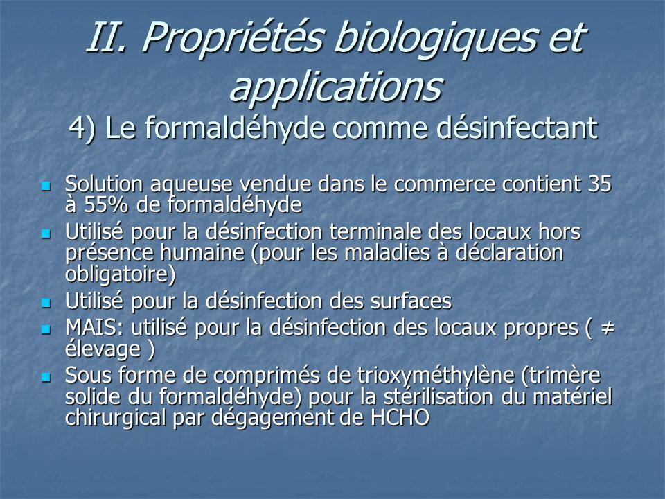 II. Propriétés biologiques et applications 4) Le formaldéhyde comme désinfectant