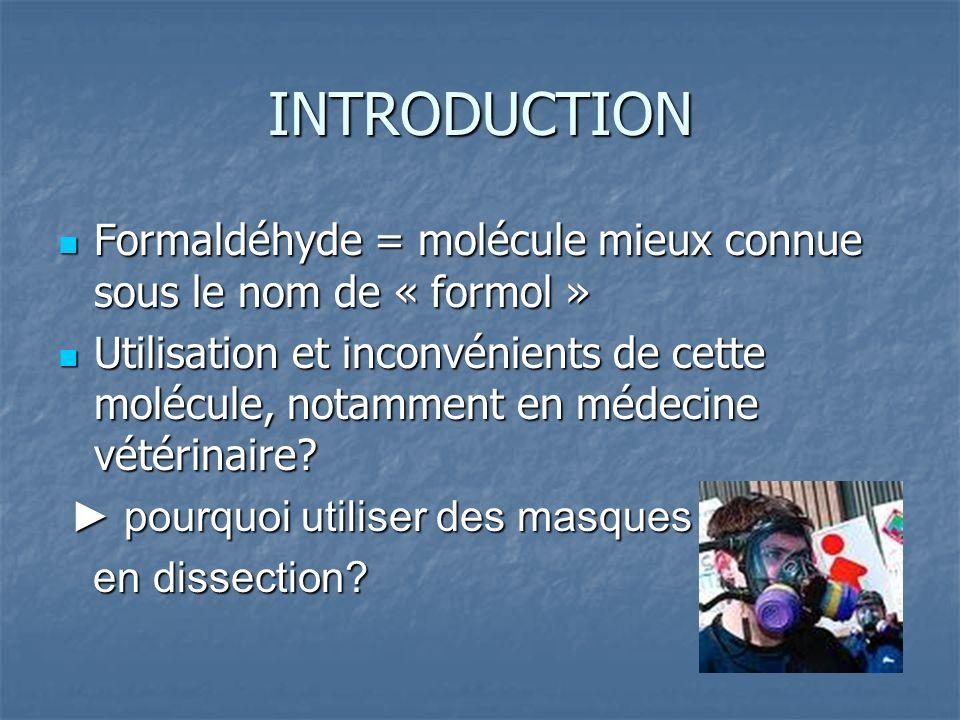 INTRODUCTION Formaldéhyde = molécule mieux connue sous le nom de « formol »