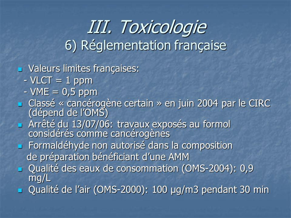 III. Toxicologie 6) Réglementation française