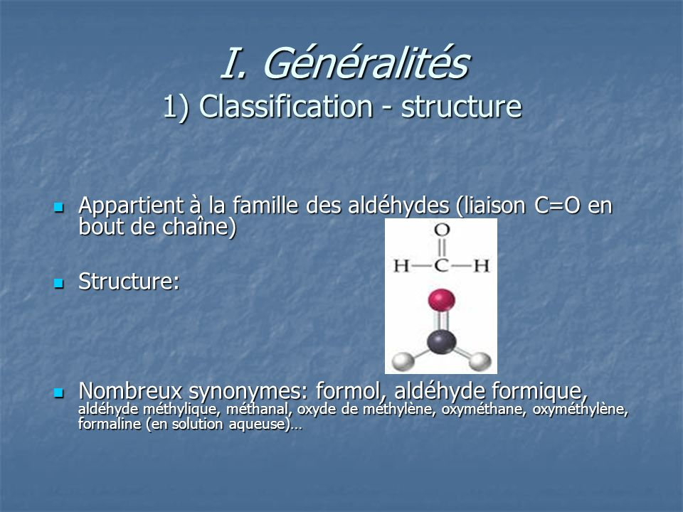 I. Généralités 1) Classification - structure
