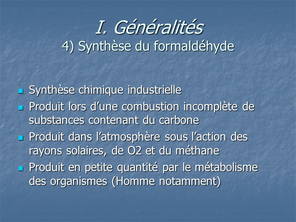 I. Généralités 4) Synthèse du formaldéhyde