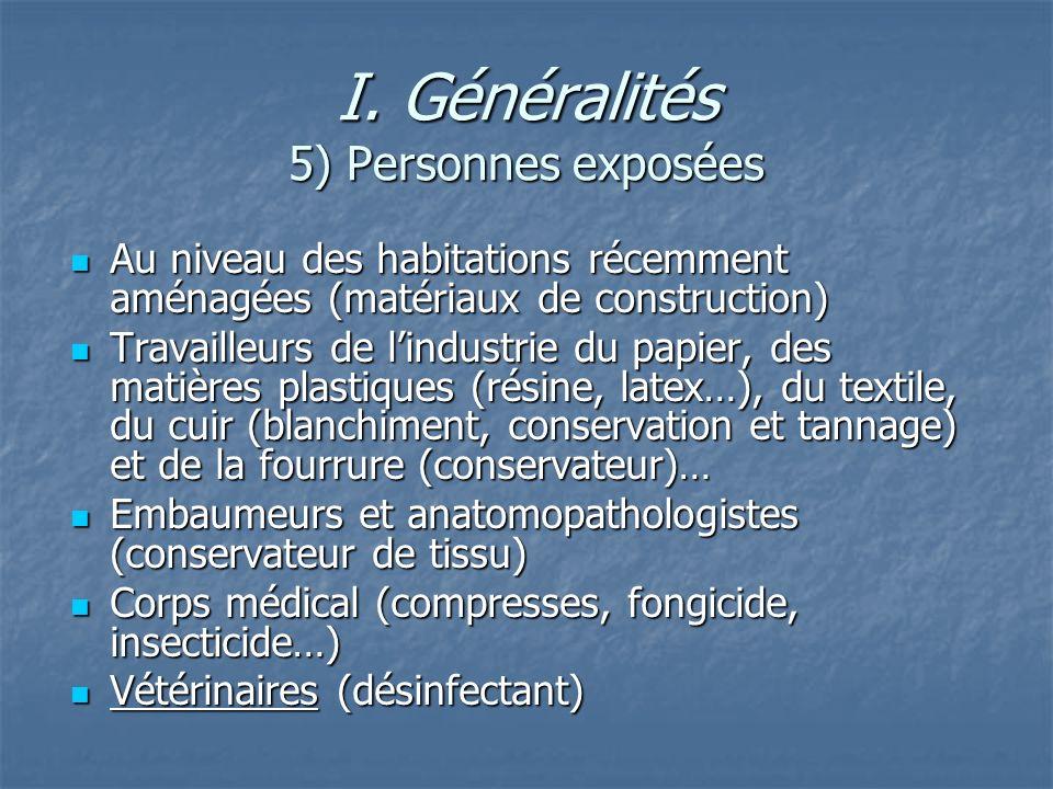 I. Généralités 5) Personnes exposées