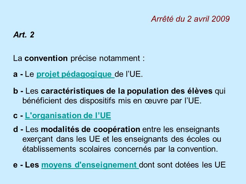 Arrêté du 2 avril 2009Art. 2. La convention précise notamment : a - Le projet pédagogique de l'UE.