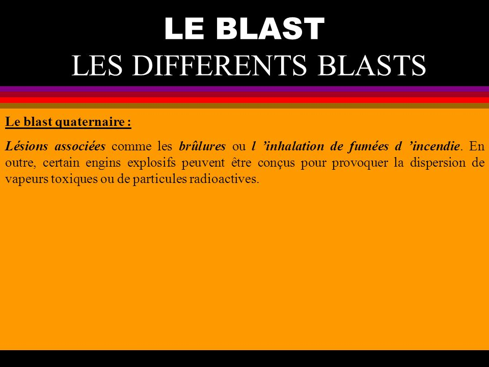 LE BLAST LES DIFFERENTS BLASTS