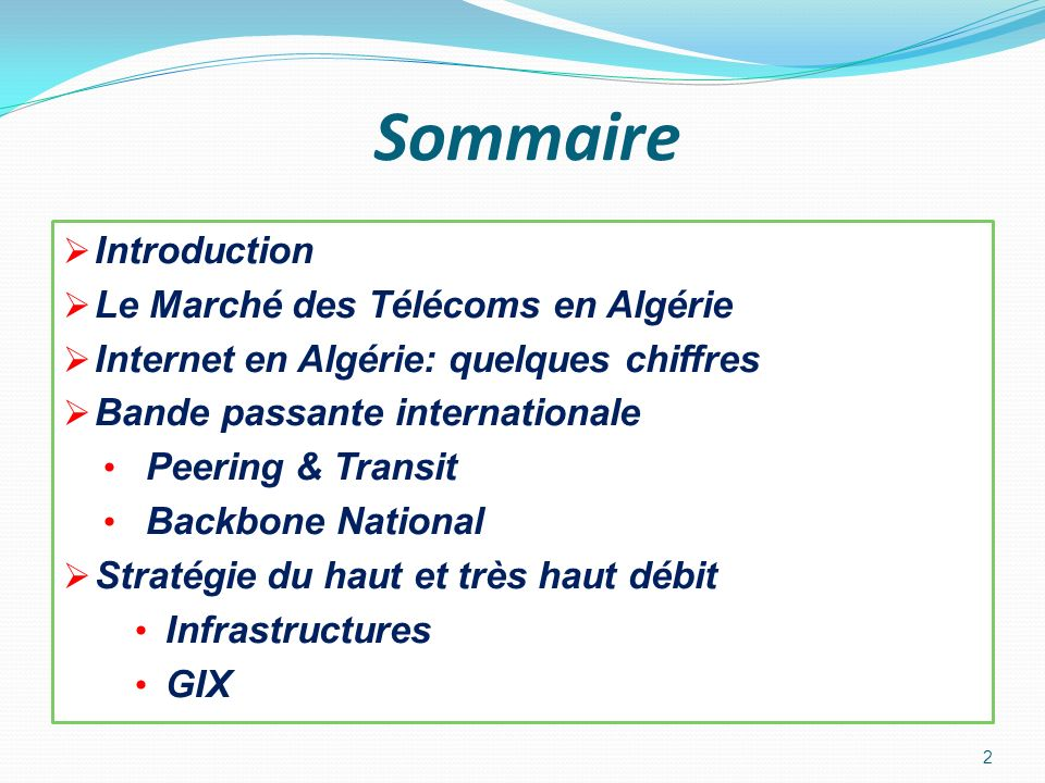 Sommaire Introduction Le Marché des Télécoms en Algérie