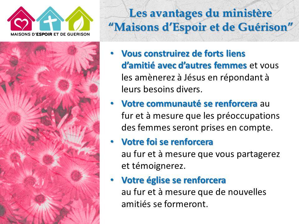 Les avantages du ministère Maisons d'Espoir et de Guérison