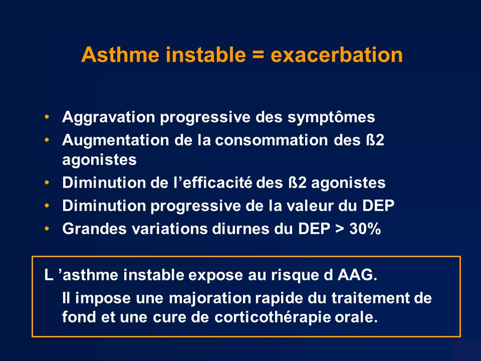 Asthme instable = exacerbation
