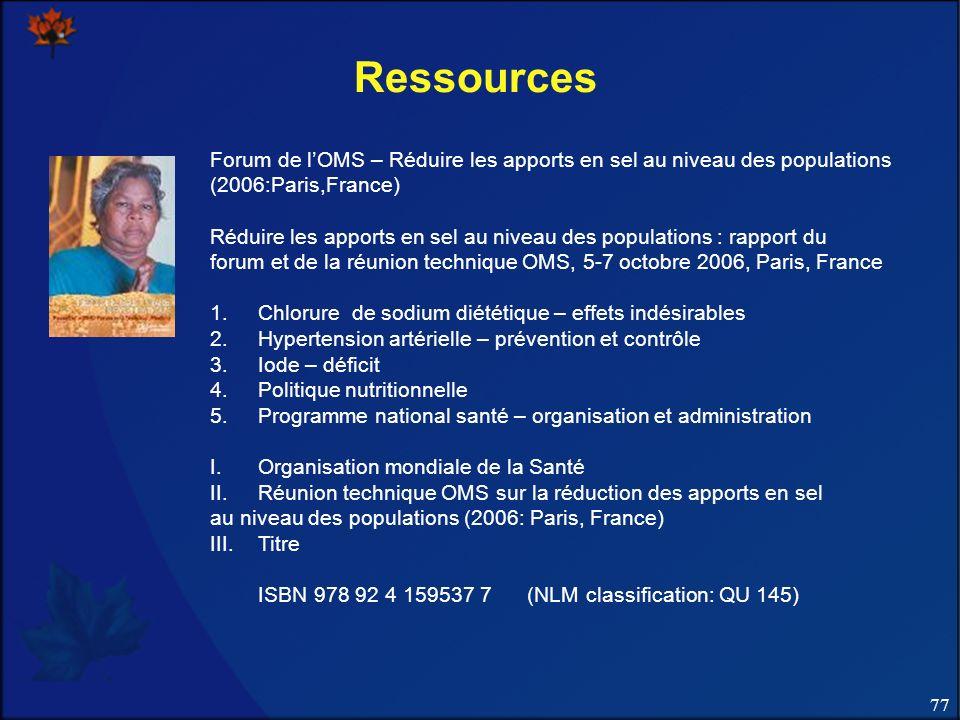 Ressources Forum de l'OMS – Réduire les apports en sel au niveau des populations. (2006:Paris,France)